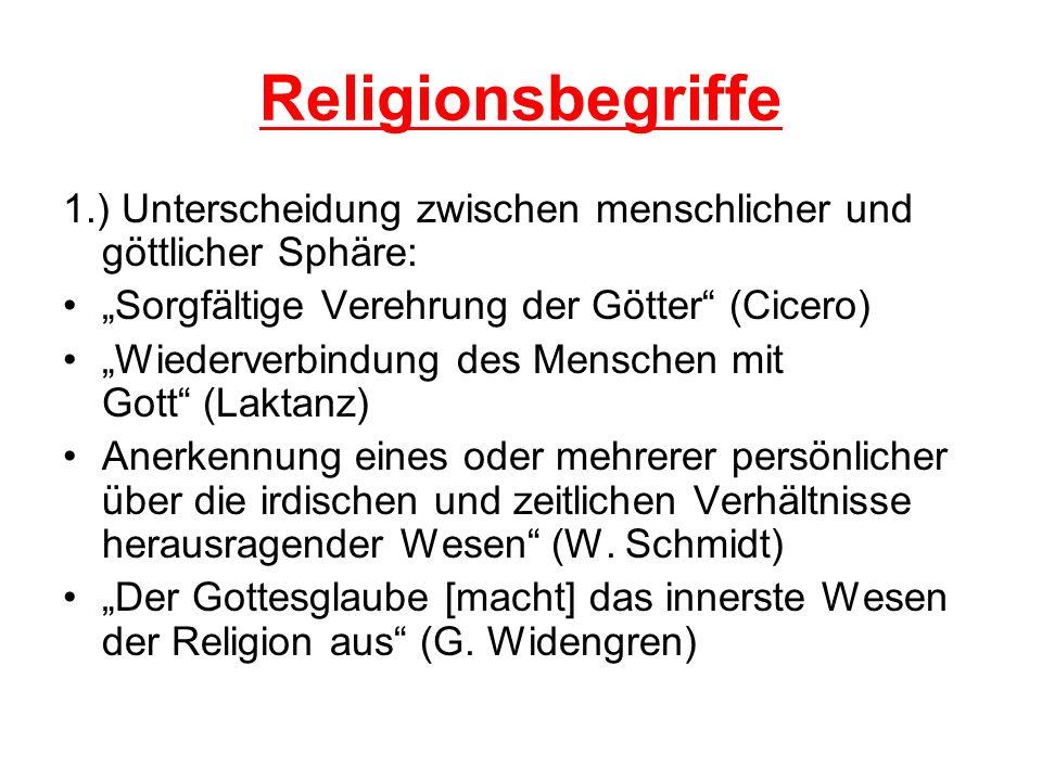 Religionsbegriffe 1.) Unterscheidung zwischen menschlicher und göttlicher Sphäre: Sorgfältige Verehrung der Götter (Cicero) Wiederverbindung des Mensc