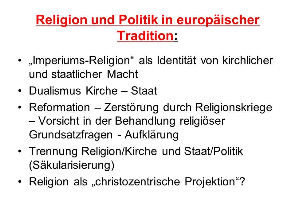 Religion und Politik in europäischer Tradition: Imperiums-Religion als Identität von kirchlicher und staatlicher Macht Dualismus Kirche – Staat Reform