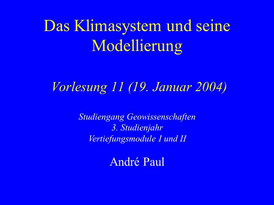 Das Klimasystem und seine Modellierung Vorlesung 11 (19.