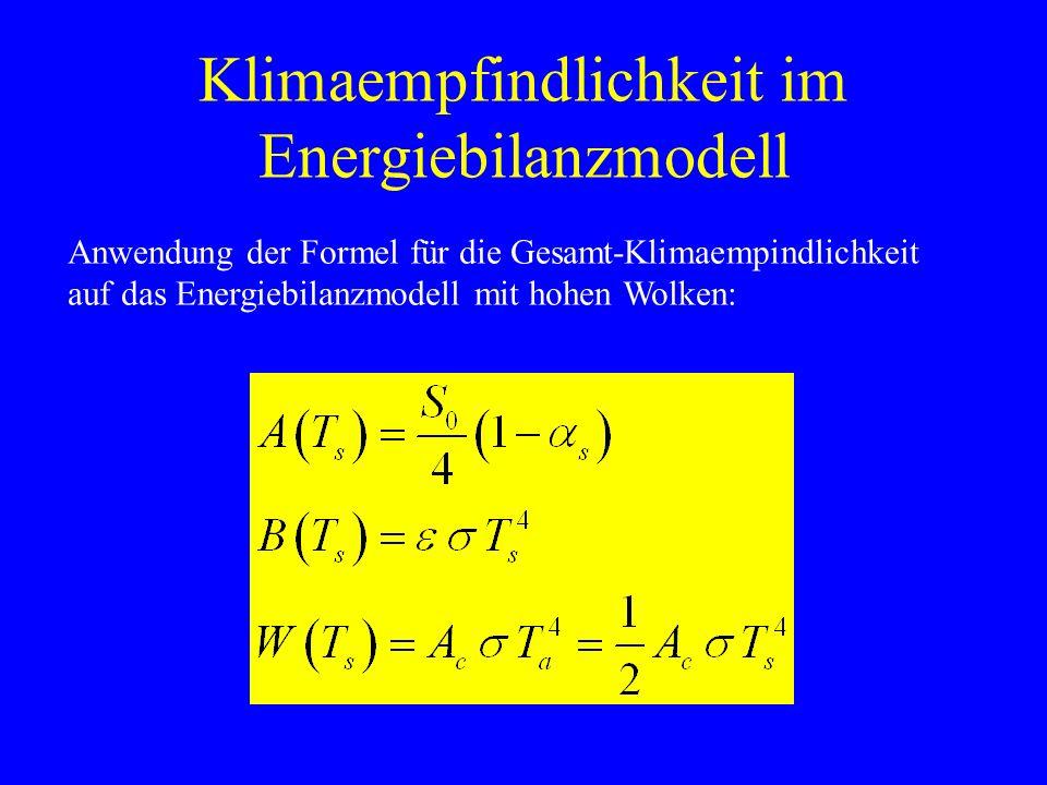Klimaempfindlichkeit im Energiebilanzmodell Anwendung der Formel für die Gesamt-Klimaempindlichkeit auf das Energiebilanzmodell mit hohen Wolken: