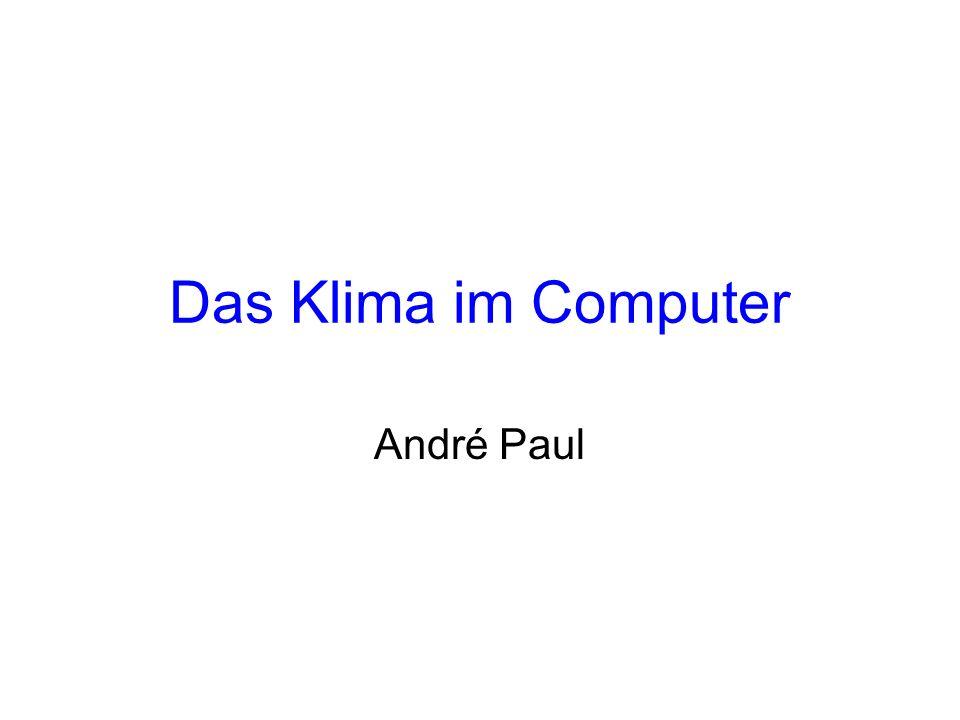Das Klima im Computer André Paul
