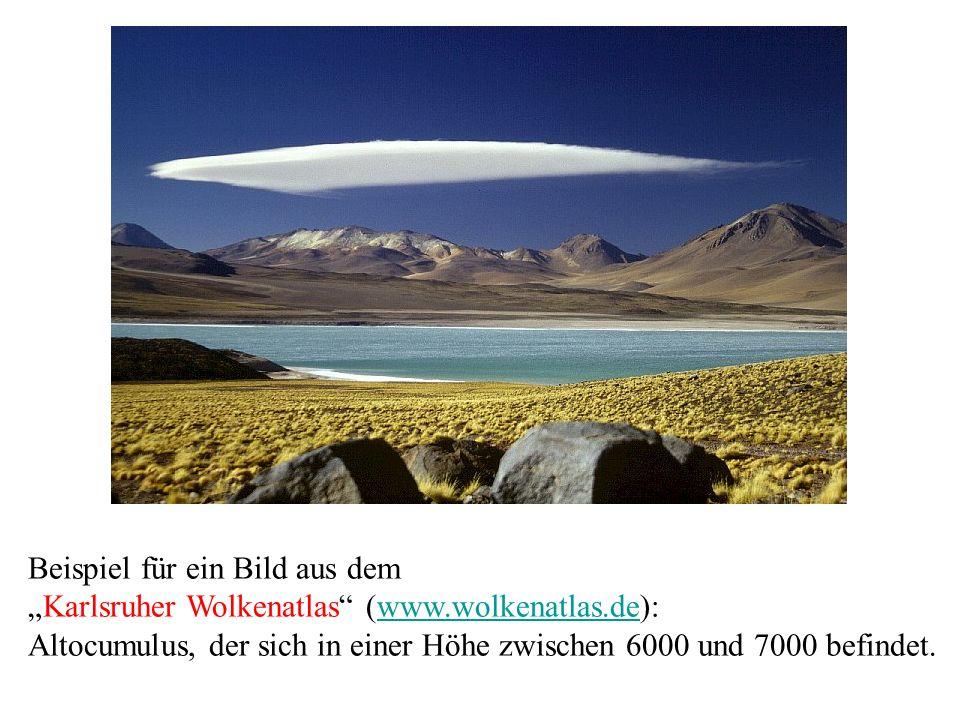 Beispiel für ein Bild aus dem Karlsruher Wolkenatlas (www.wolkenatlas.de):www.wolkenatlas.de Altocumulus, der sich in einer Höhe zwischen 6000 und 700