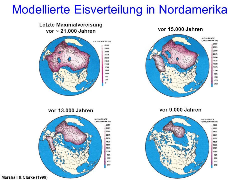 Letzte Maximalvereisung vor ~ 21.000 Jahren vor 15.000 Jahren vor 13.000 Jahren vor 9.000 Jahren Modellierte Eisverteilung in Nordamerika Marshall & C