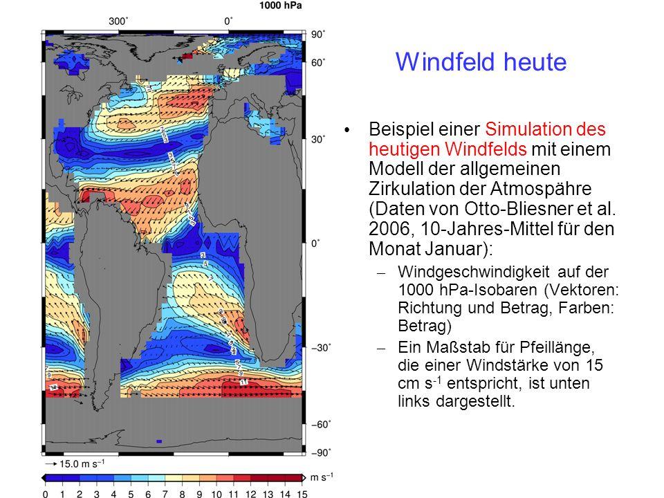 Windfeld im letzten Hochglazial Beispiel einer Simulation des Windfelds im letzten Hochglazial mit einem Modell der allgemeinen Zirkulation der Atmospähre (Daten von Otto- Bliesner et al.