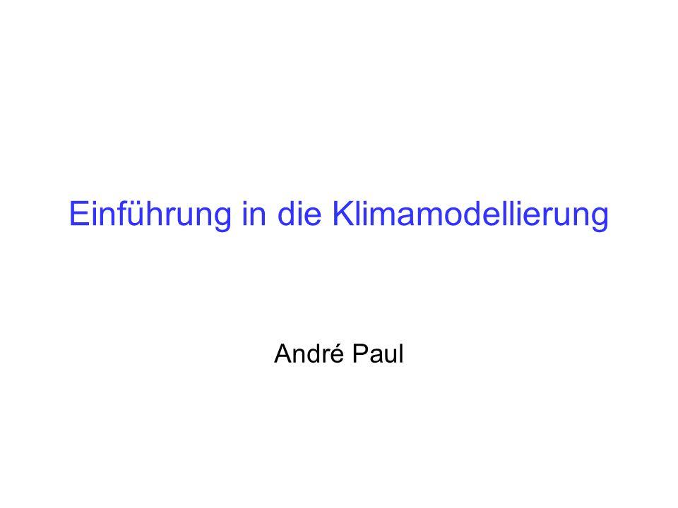 Einführung in die Klimamodellierung André Paul