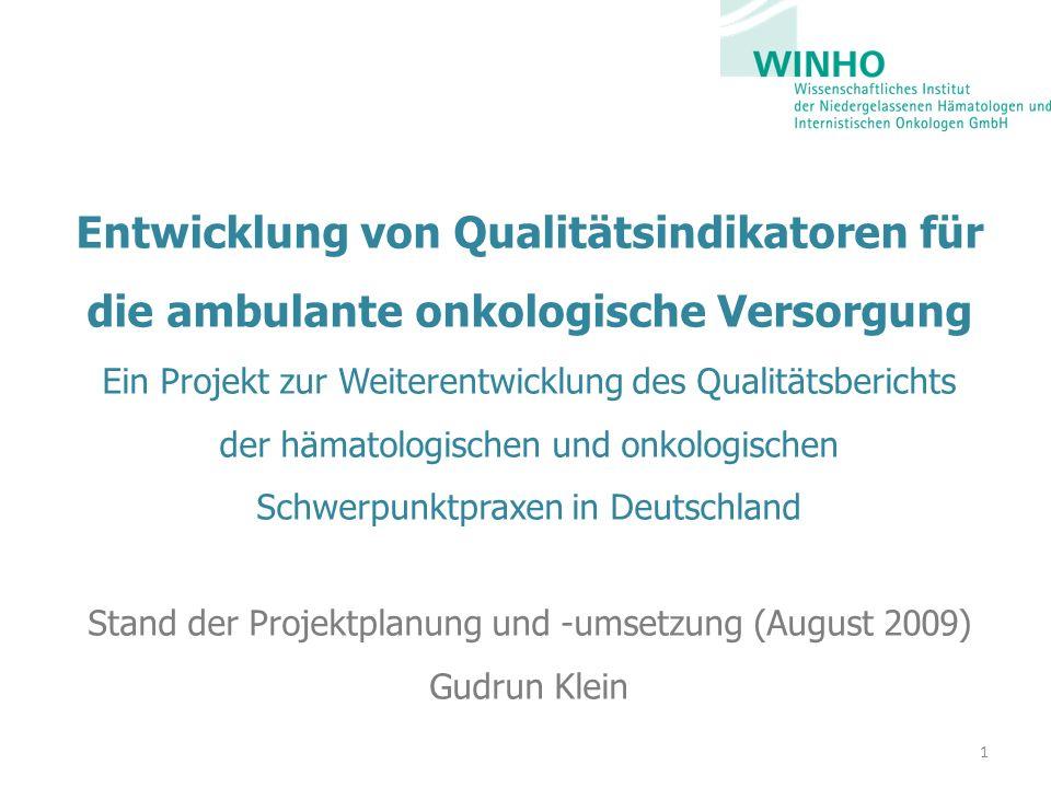 Entwicklung von Qualitätsindikatoren für die ambulante onkologische Versorgung Ein Projekt zur Weiterentwicklung des Qualitätsberichts der hämatologis
