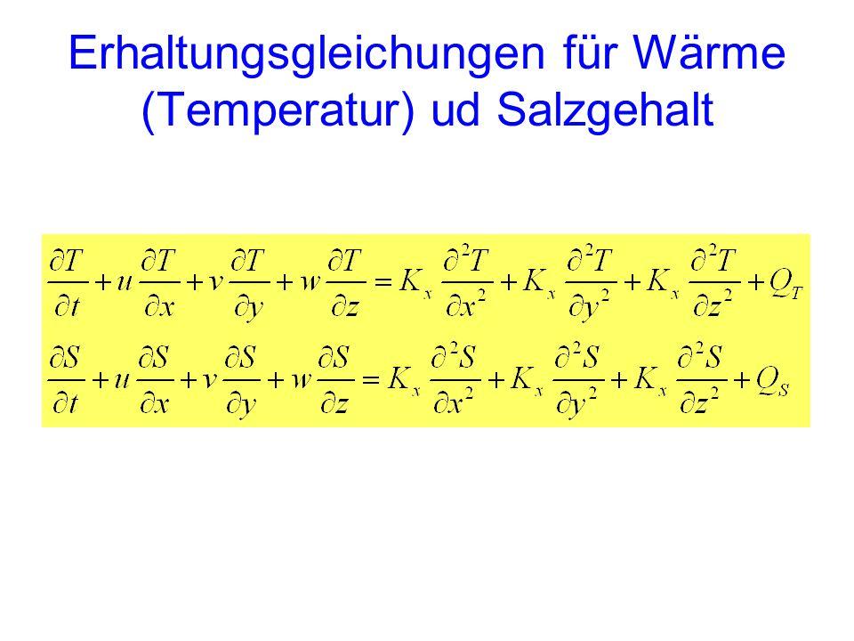 Erhaltungsgleichungen für Wärme (Temperatur) ud Salzgehalt