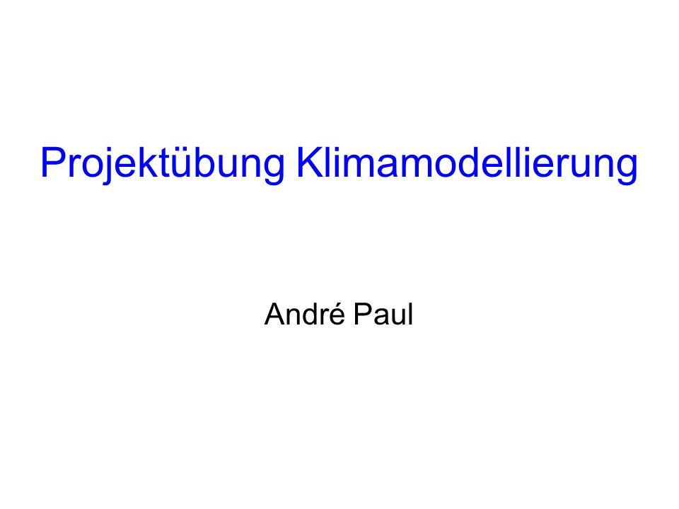 Projektübung Klimamodellierung André Paul