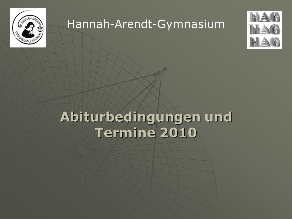 Abiturbedingungen und Termine 2010 Hannah-Arendt-Gymnasium