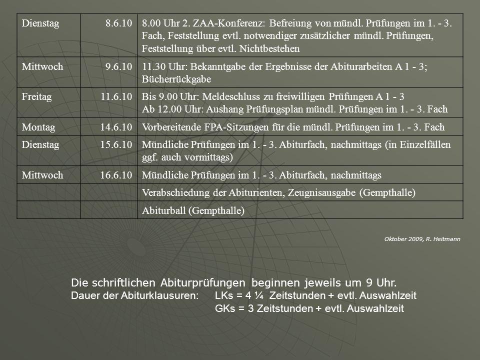 Dienstag8.6.108.00 Uhr 2. ZAA-Konferenz: Befreiung von mündl. Prüfungen im 1. - 3. Fach, Feststellung evtl. notwendiger zusätzlicher mündl. Prüfungen,