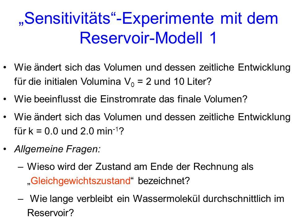 Sensitivitäts-Experimente mit dem Reservoir-Modell 1 Wie ändert sich das Volumen und dessen zeitliche Entwicklung für die initialen Volumina V 0 = 2 u