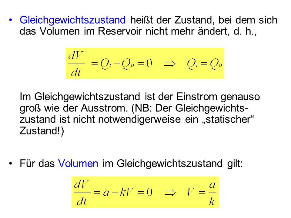 Gleichgewichtszustand heißt der Zustand, bei dem sich das Volumen im Reservoir nicht mehr ändert, d. h., Im Gleichgewichtszustand ist der Einstrom gen