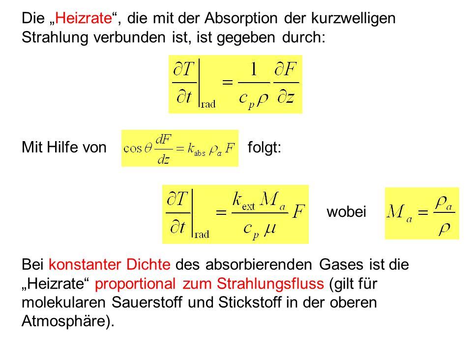 Die Heizrate, die mit der Absorption der kurzwelligen Strahlung verbunden ist, ist gegeben durch: Mit Hilfe von folgt: wobei Bei konstanter Dichte des