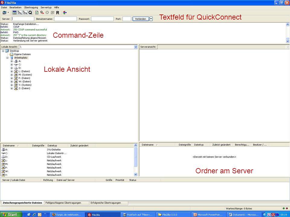 FTP – Was ist es ? Command-Zeile Lokale Ansicht Ordner am Server Textfeld für QuickConnect