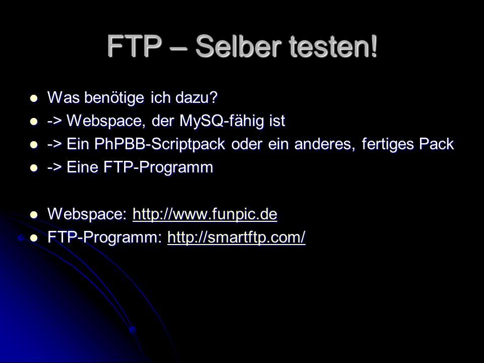 FTP – Selber testen.Was benötige ich dazu. Was benötige ich dazu.