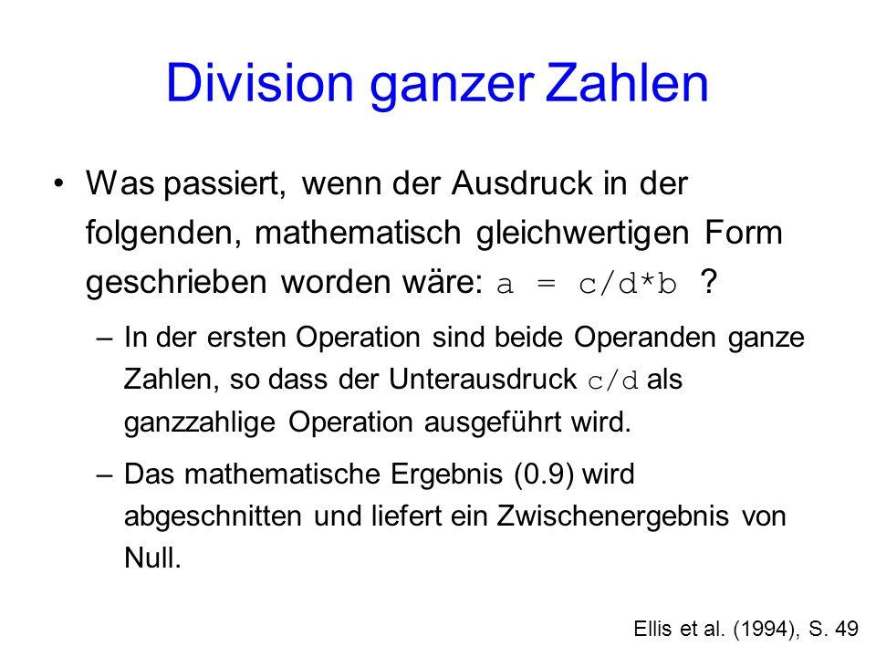 Division ganzer Zahlen Was passiert, wenn der Ausdruck in der folgenden, mathematisch gleichwertigen Form geschrieben worden wäre: a = c/d*b ? –In der