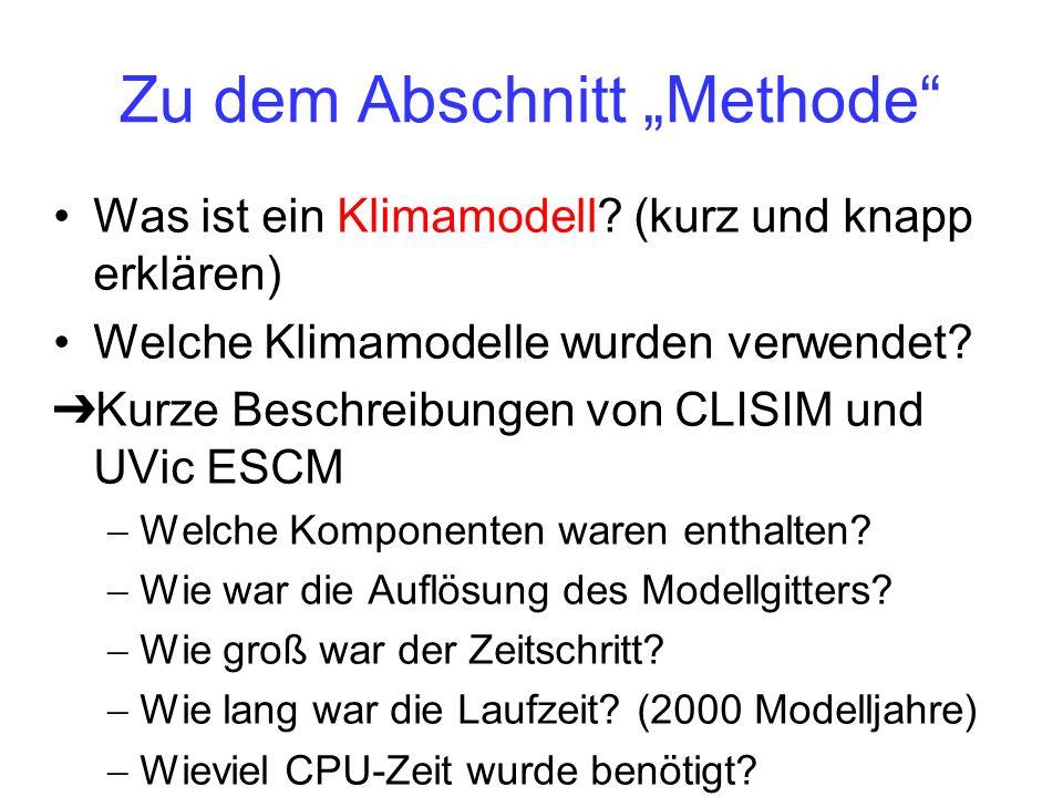 Zu dem Abschnitt Methode Was ist ein Klimamodell? (kurz und knapp erklären) Welche Klimamodelle wurden verwendet? Kurze Beschreibungen von CLISIM und