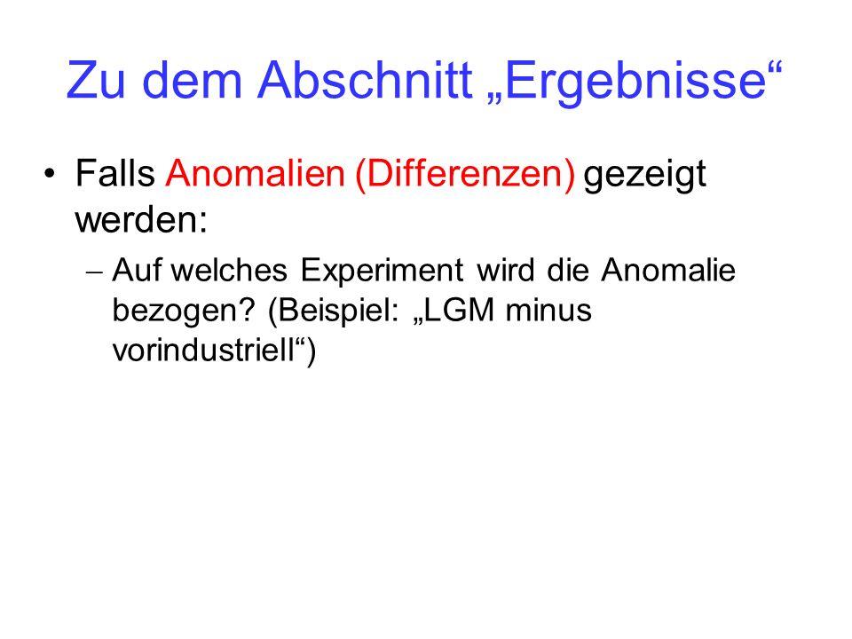 Zu dem Abschnitt Ergebnisse Falls Anomalien (Differenzen) gezeigt werden: Auf welches Experiment wird die Anomalie bezogen? (Beispiel: LGM minus vorin