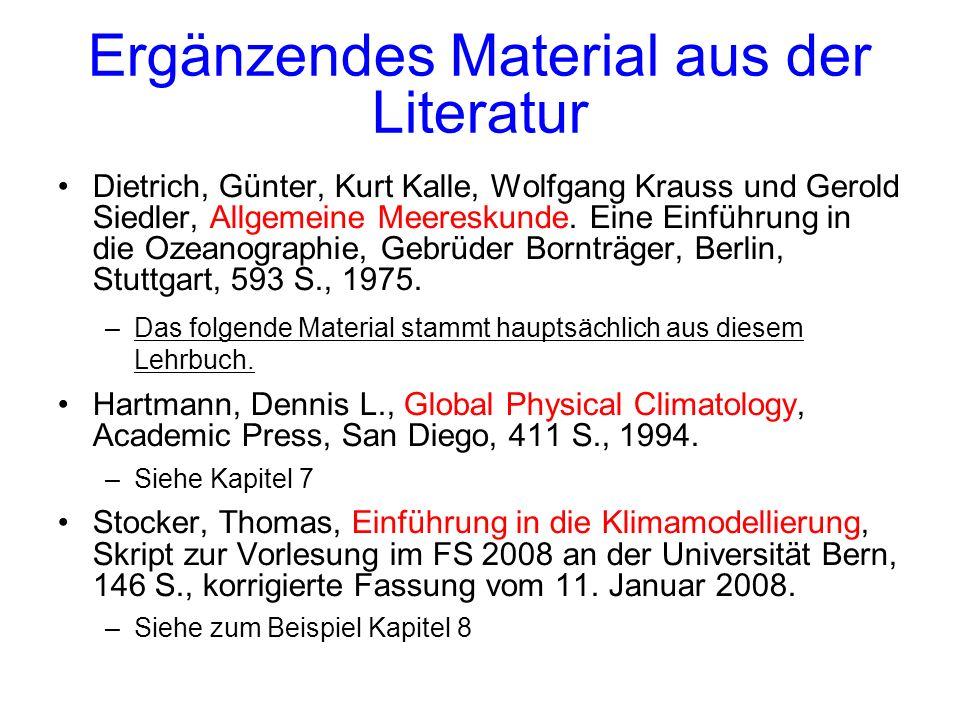 Ergänzendes Material aus der Literatur Dietrich, Günter, Kurt Kalle, Wolfgang Krauss und Gerold Siedler, Allgemeine Meereskunde. Eine Einführung in di