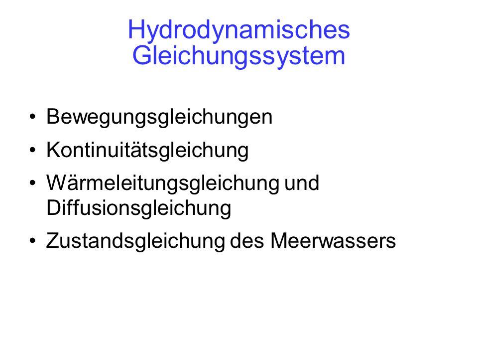 Hydrodynamisches Gleichungssystem Bewegungsgleichungen Kontinuitätsgleichung Wärmeleitungsgleichung und Diffusionsgleichung Zustandsgleichung des Meerwassers