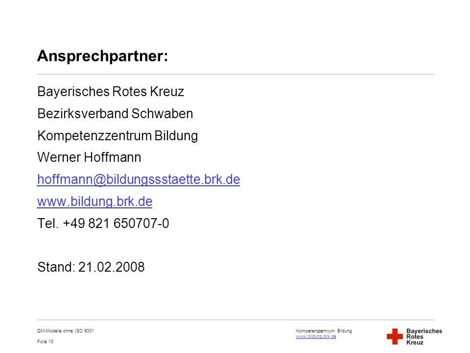 Kompetenzzentrum Bildung www.bildung.brk.de www.bildung.brk.de Folie 10 Ansprechpartner: Bayerisches Rotes Kreuz Bezirksverband Schwaben Kompetenzzent