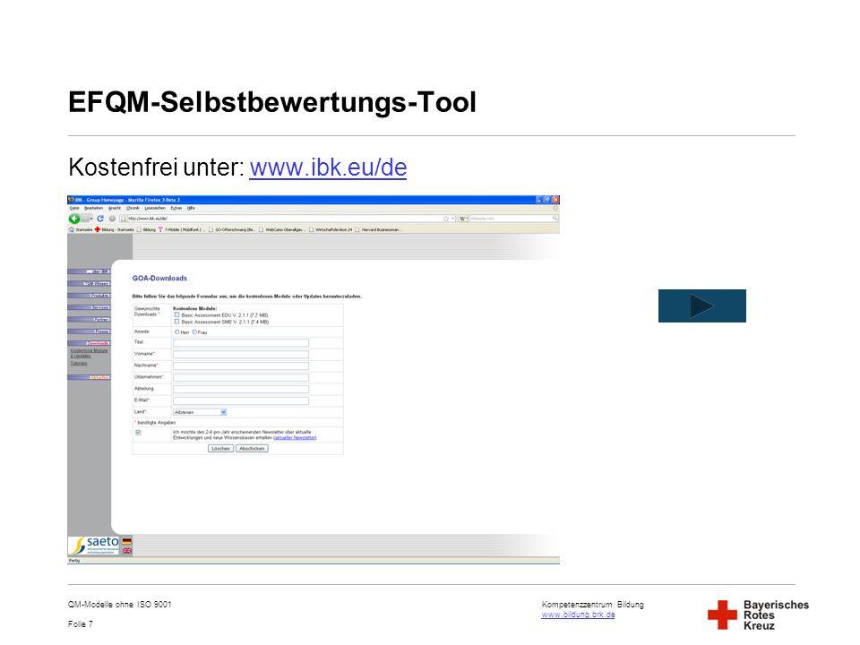 Kompetenzzentrum Bildung www.bildung.brk.de www.bildung.brk.de Folie 7 EFQM-Selbstbewertungs-Tool Kostenfrei unter: www.ibk.eu/dewww.ibk.eu/de QM-Mode