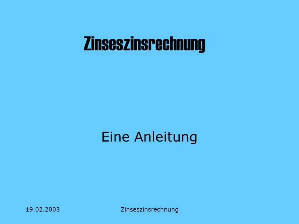19.02.2003Zinseszinsrechnung Eine Anleitung