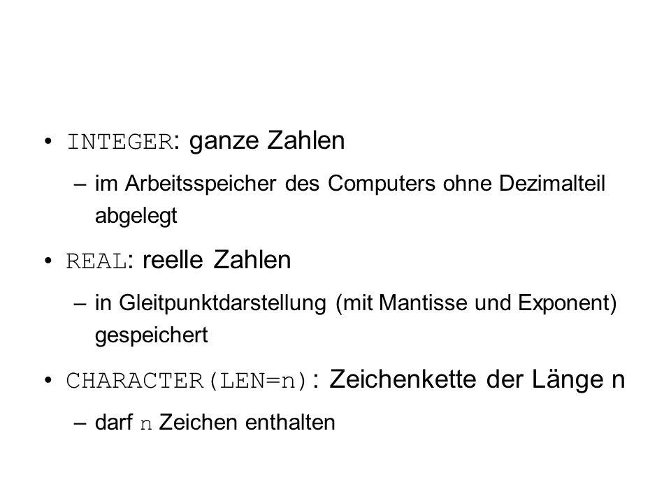 INTEGER : ganze Zahlen –im Arbeitsspeicher des Computers ohne Dezimalteil abgelegt REAL : reelle Zahlen –in Gleitpunktdarstellung (mit Mantisse und Ex