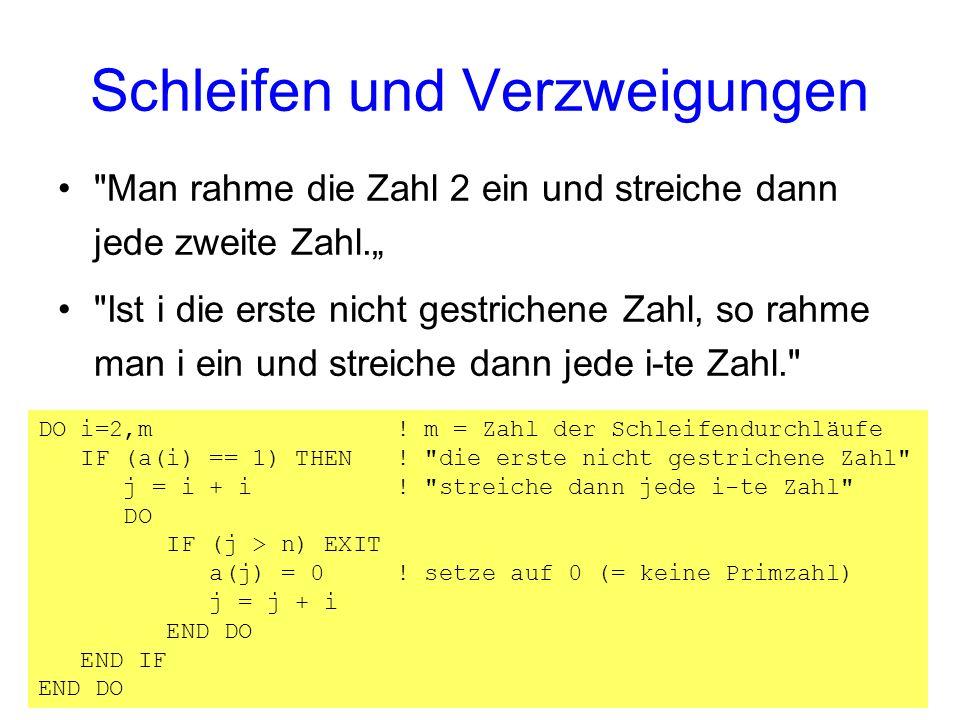 DO i=2,m . m = Zahl der Schleifendurchläufe IF (a(i) == 1) THEN .