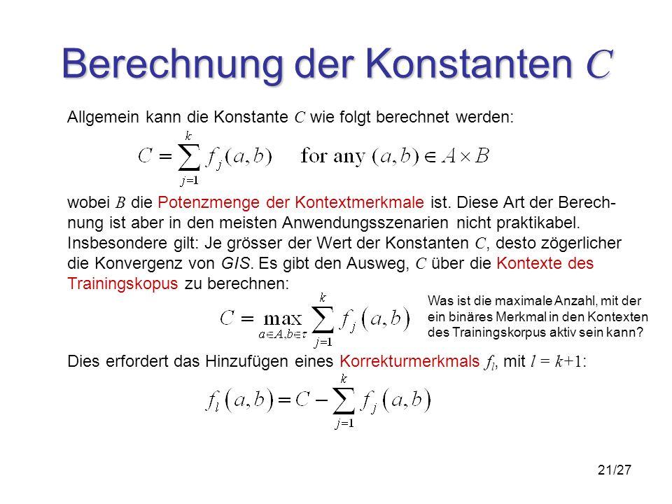 21/27 Berechnung der Konstanten C Allgemein kann die Konstante C wie folgt berechnet werden: wobei B die Potenzmenge der Kontextmerkmale ist.