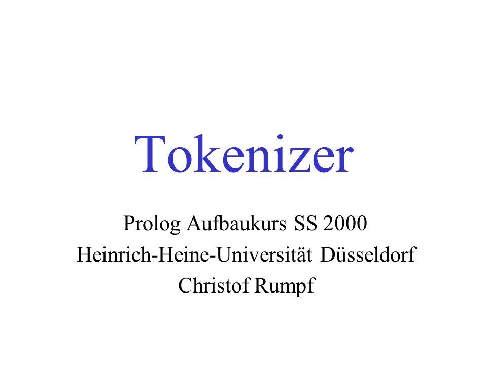 10.04.2000Tokenizer22 Top-Level-Prädikat 1 % tokenize_file(+InputFile, +OutputFile) tokenize_file(I,O):- assert(tokenizer_mode(file_output)), % Two modes: file or database output.