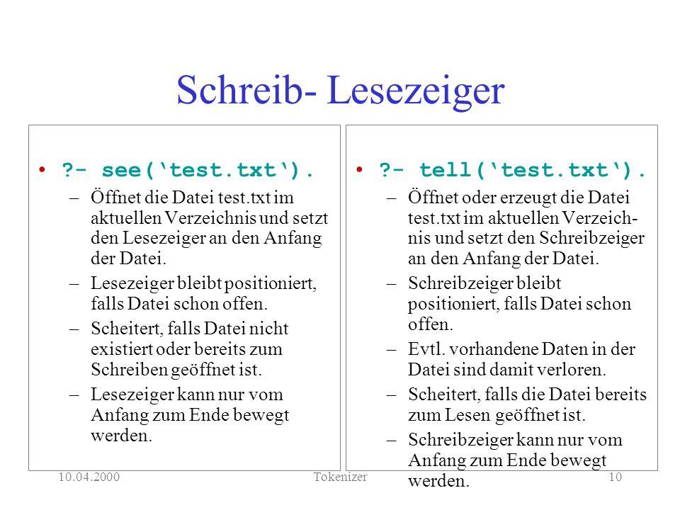 10.04.2000Tokenizer10 Schreib- Lesezeiger - see(test.txt).