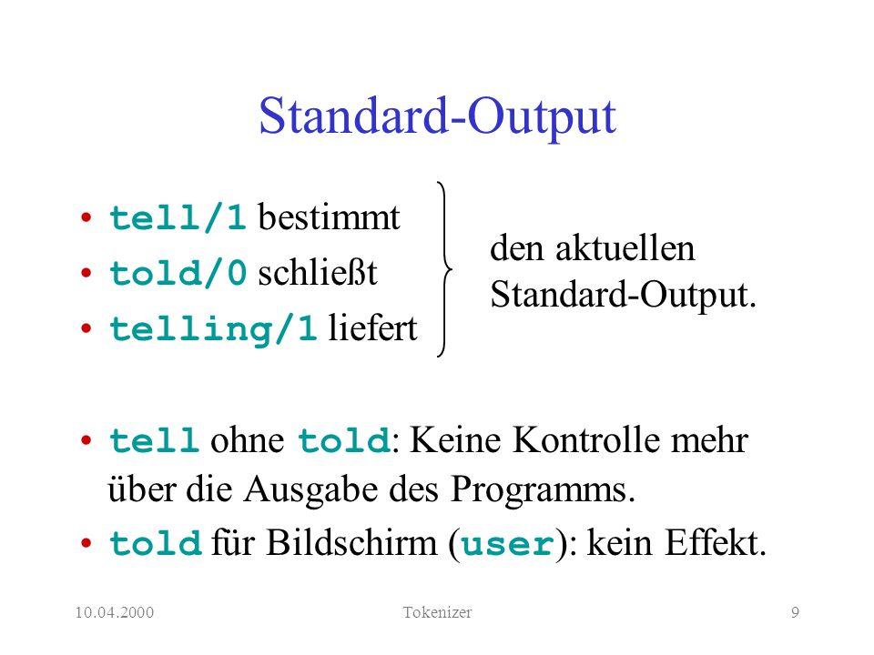 10.04.2000Tokenizer10 Schreib- Lesezeiger ?- see(test.txt).