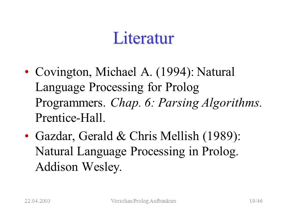22.04.2003Vorschau Prolog Aufbaukurs19/46 Literatur Covington, Michael A.
