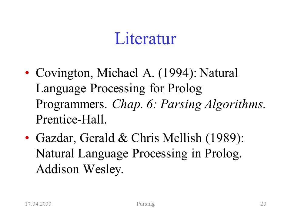 17.04.2000Parsing20 Literatur Covington, Michael A.