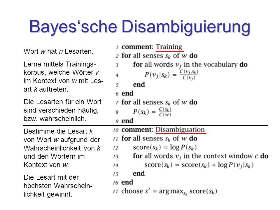 6 Bayessche Disambiguierung Wort w hat n Lesarten.