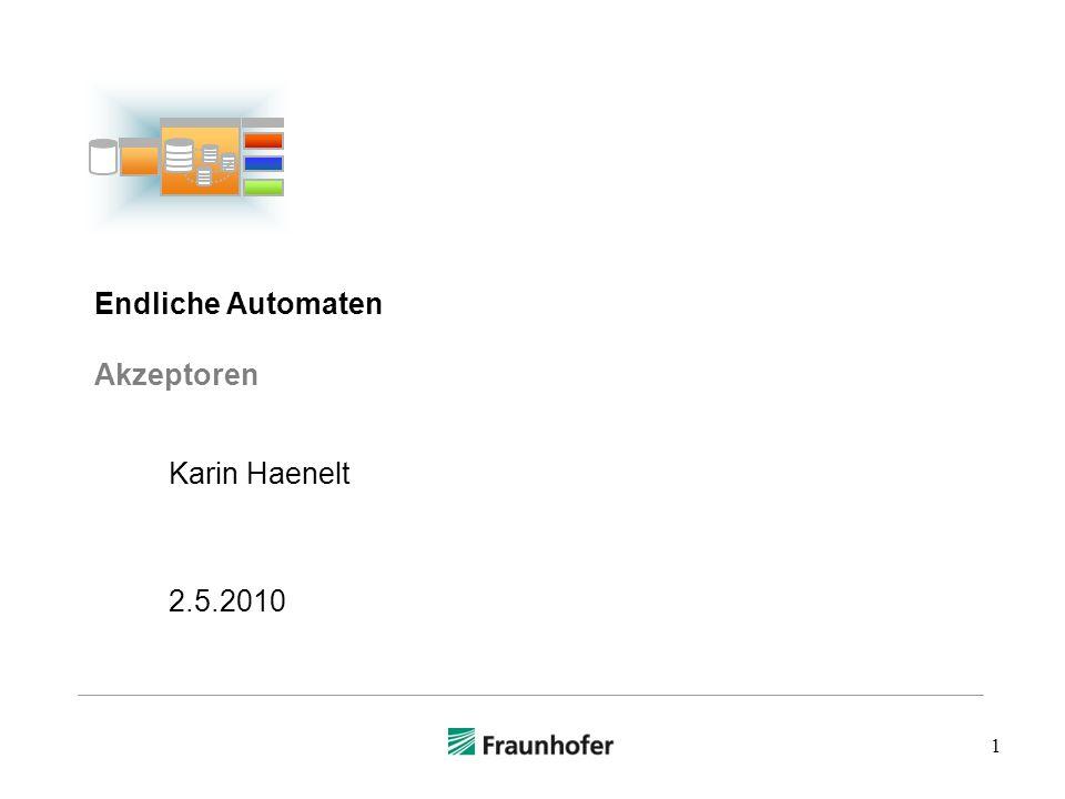 1 Endliche Automaten Akzeptoren Karin Haenelt 2.5.2010
