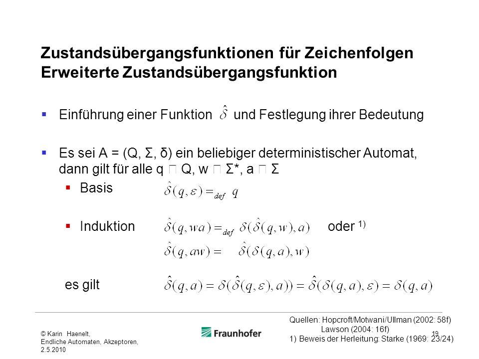 Zustandsübergangsfunktionen für Zeichenfolgen Erweiterte Zustandsübergangsfunktion Einführung einer Funktion und Festlegung ihrer Bedeutung Es sei A =