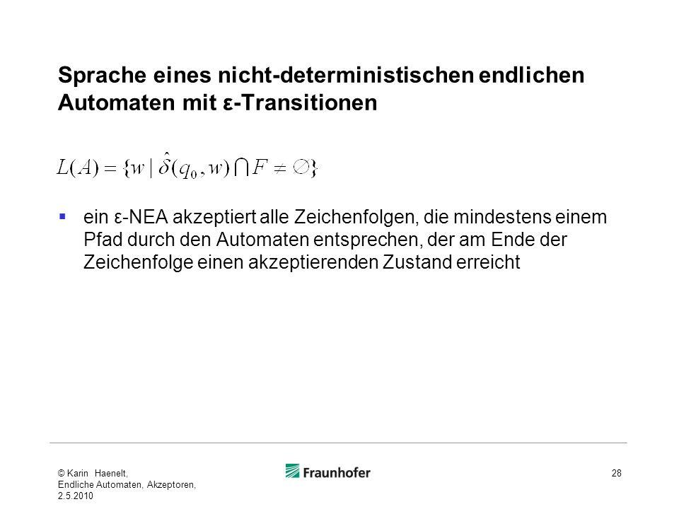 Sprache eines nicht-deterministischen endlichen Automaten mit ε-Transitionen ein ε-NEA akzeptiert alle Zeichenfolgen, die mindestens einem Pfad durch