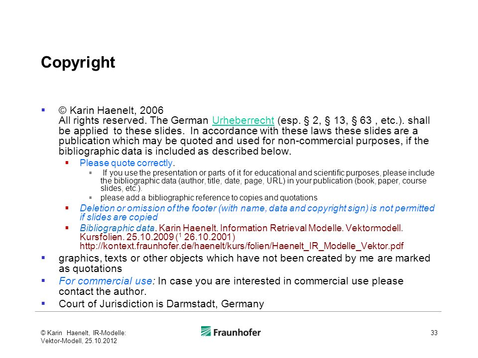 Copyright © Karin Haenelt, 2006 All rights reserved. The German Urheberrecht (esp. § 2, § 13, § 63, etc.). shall be applied to these slides. In accord