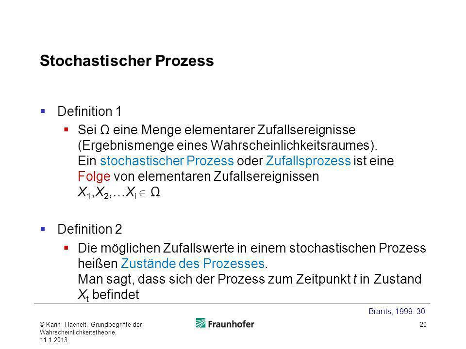 Stochastischer Prozess Definition 1 Sei Ω eine Menge elementarer Zufallsereignisse (Ergebnismenge eines Wahrscheinlichkeitsraumes). Ein stochastischer