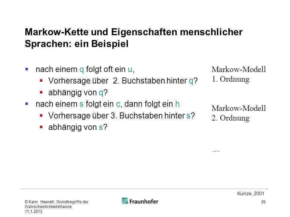 Markow-Kette und Eigenschaften menschlicher Sprachen: ein Beispiel nach einem q folgt oft ein u, Vorhersage über 2. Buchstaben hinter q? abhängig von