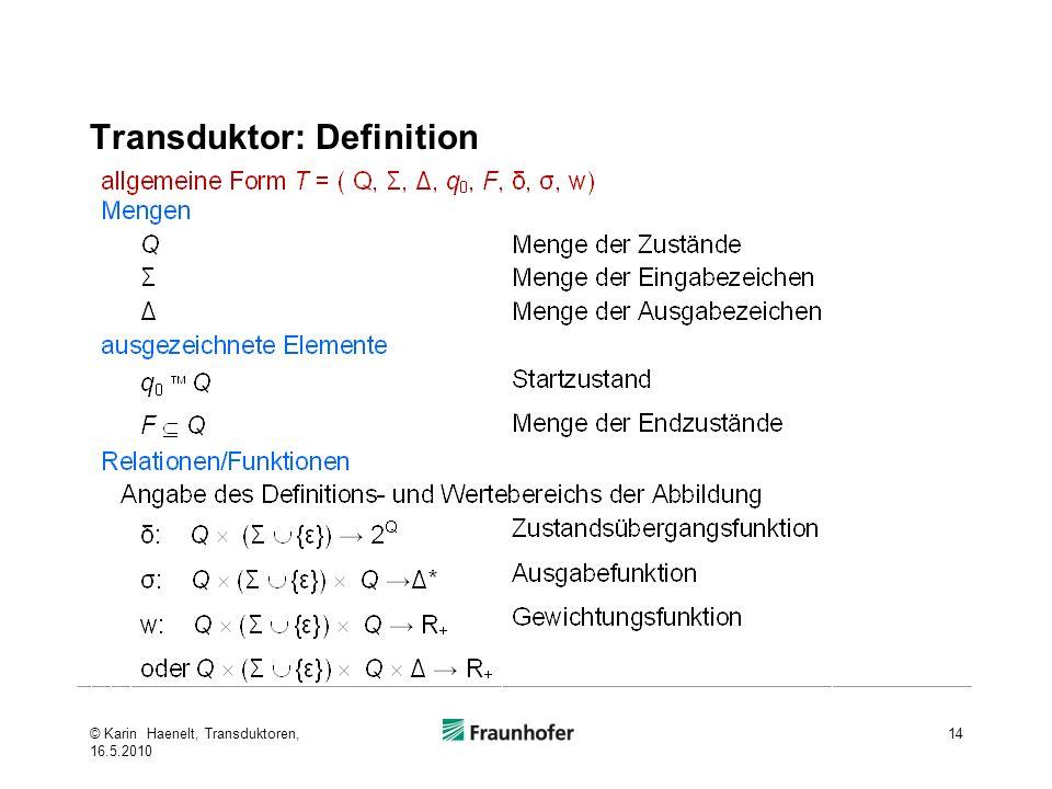 Transduktor: Definition 14© Karin Haenelt, Transduktoren, 16.5.2010