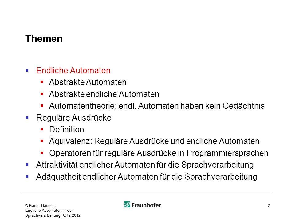 Themen Endliche Automaten Abstrakte Automaten Abstrakte endliche Automaten Automatentheorie: endl.