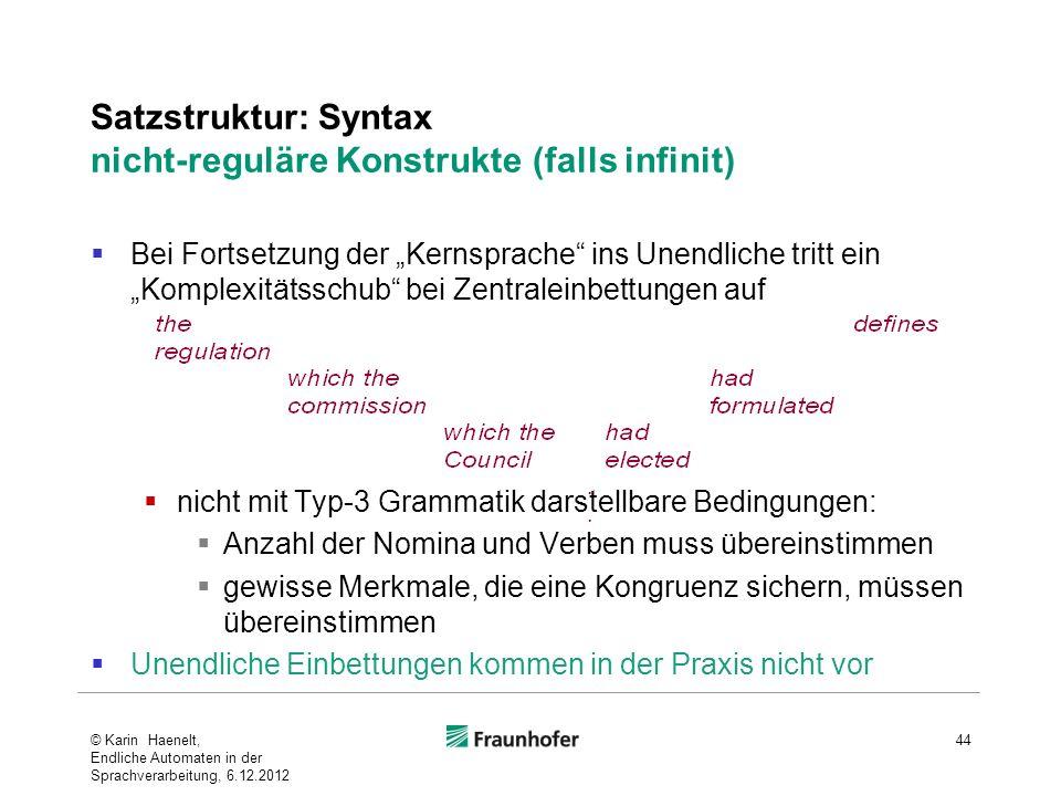 Satzstruktur: Syntax nicht-reguläre Konstrukte (falls infinit) Bei Fortsetzung der Kernsprache ins Unendliche tritt ein Komplexitätsschub bei Zentrale