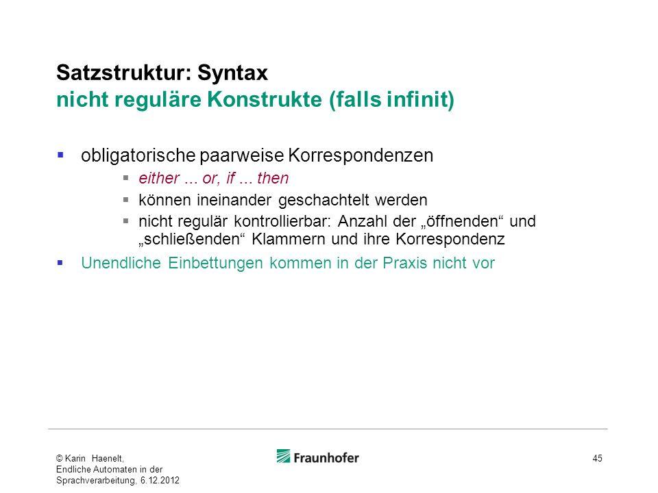 Satzstruktur: Syntax nicht reguläre Konstrukte (falls infinit) obligatorische paarweise Korrespondenzen either... or, if... then können ineinander ges