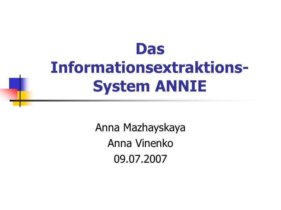 Komponenten von ANNIE Tokeniser Zerlegt den Text in elementare Token wie Zahlen, Interpunktion und Wörter verschiedenen Typs z.B.