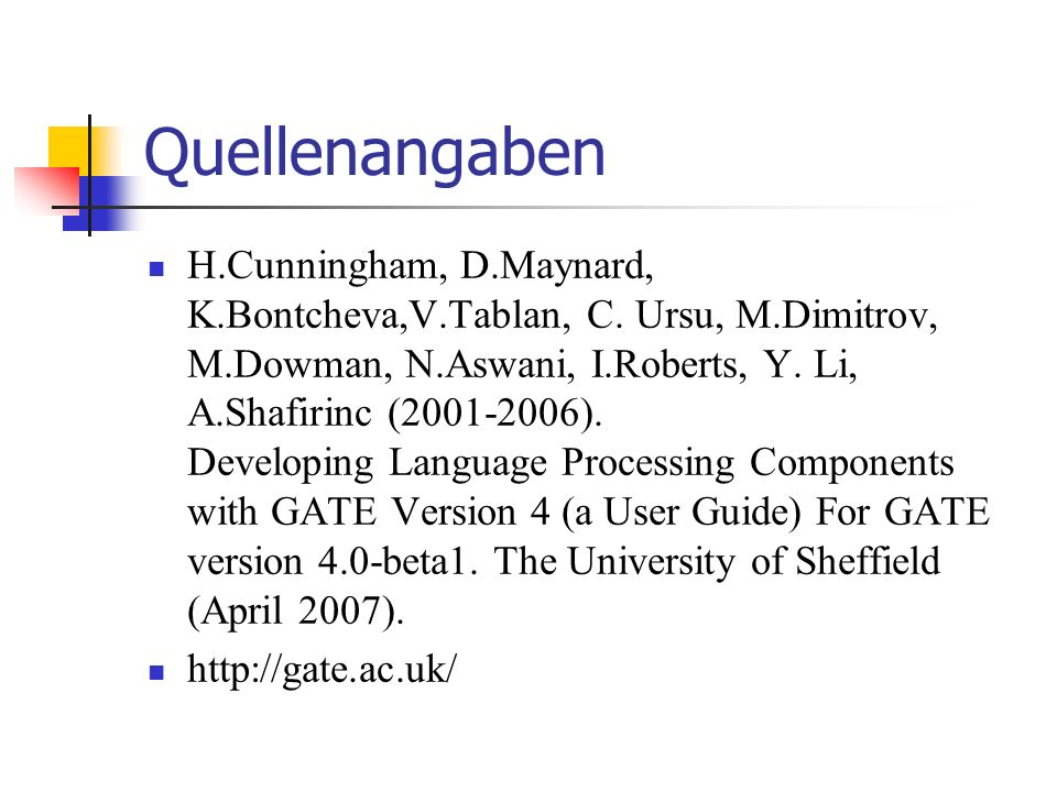 Quellenangaben H.Cunningham, D.Maynard, K.Bontcheva,V.Tablan, C.