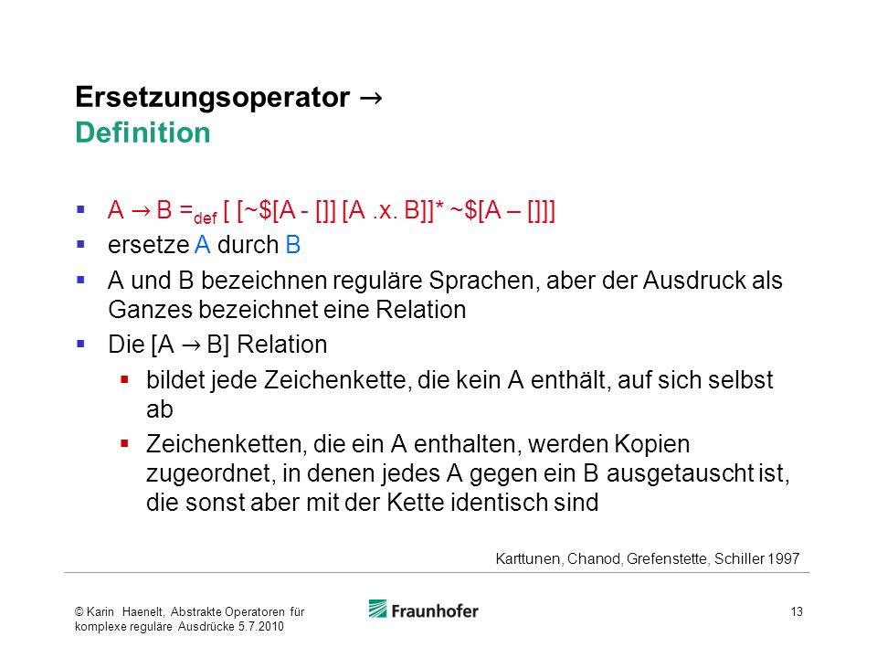 Ersetzungsoperator Definition A B = def [ [~$[A - []] [A.x.