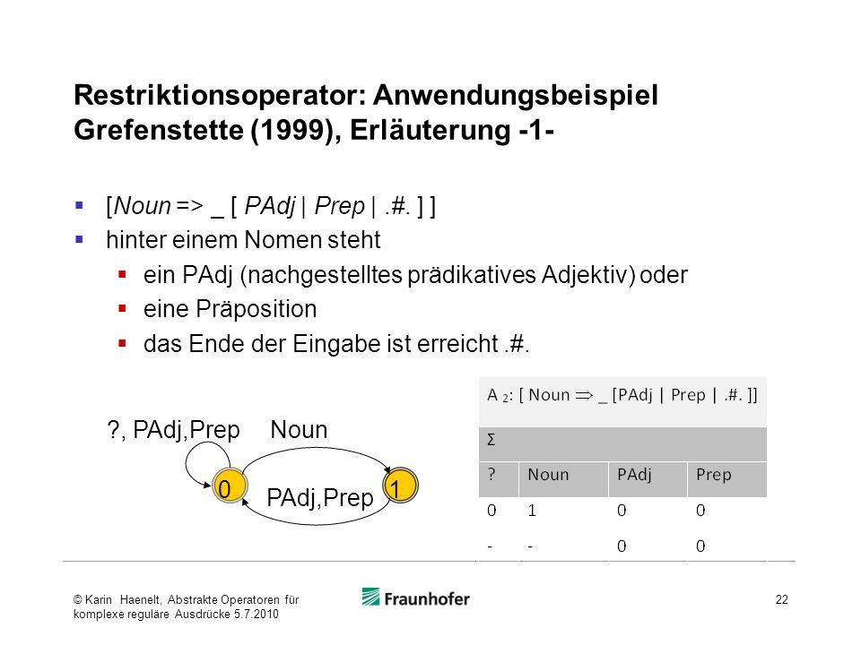 Restriktionsoperator: Anwendungsbeispiel Grefenstette (1999), Erläuterung -1- [Noun => _ [ PAdj | Prep |.#.